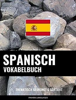 Spanisch Vokabelbuch: Thematisch Gruppiert & Sortiert