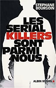 """Afficher """"Les Serial killers sont parmi nous"""""""