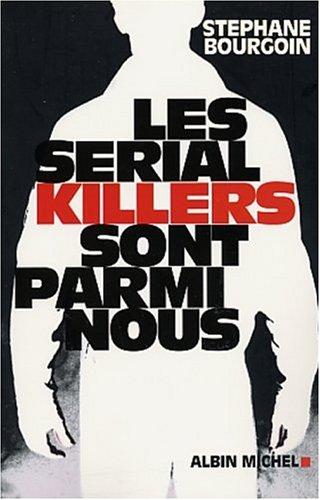 Les serial killers sont parmi nous