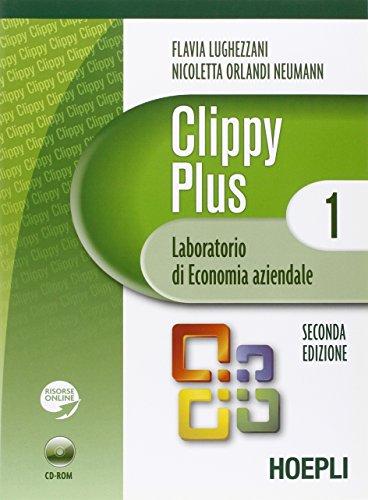 Clippy plus. Laboratorio di economia aziendale. Con espansione online. Per gli Ist. professionali per i servizi commerciali. Con CD-ROM: 1