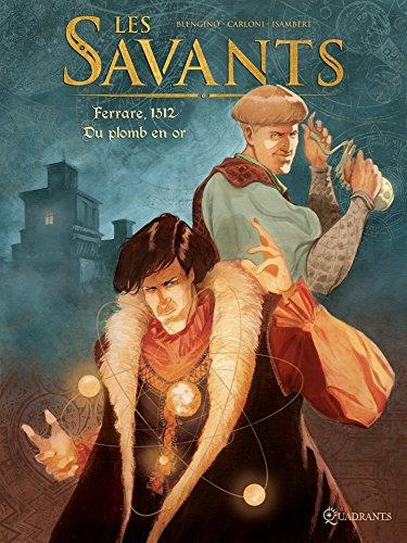 Les Savants T1 - Ferrare, 1512 - Du plomb en or