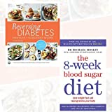 Reversing Diabetes and The 8-Week Blood Sugar Diet 2 Books Bundle Collection - Food Plan & 70 delicious recipes,Lose weight fast and reprogramme your body