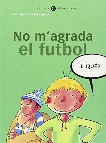 Portada del libro No m'agrada el futbol, i què?