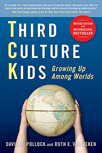 Third Culture Kids: The Experience of Growing Up Among Worlds por David C. Pollock
