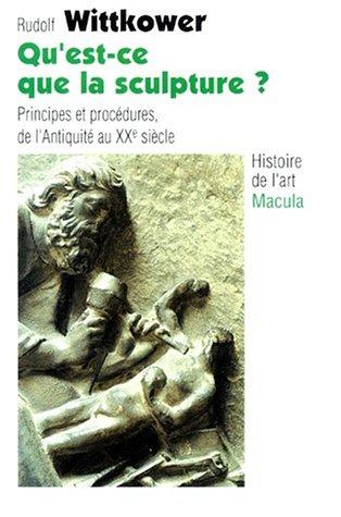 Qu'est-ce que la sculpture ? Principes et procdures de l'Antiquit au XXe sicle