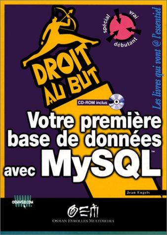 Votre première base de données avec MySQL par Jean Engels