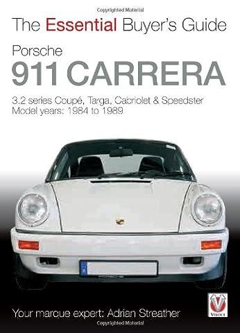 Porsche 911 Carrera 3.2: Coupe, Targa, Cabriolet & Speedster: model years 1984 to 1989 (Essential (Speedster Motor Cars)