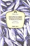 Scarica Libro Mangiare triestino Storie e ricette (PDF,EPUB,MOBI) Online Italiano Gratis