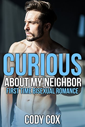 Curious About My Neighbor: First Time Bisexual Romance (English Edition)