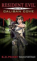 Caliban Cove (Resident Evil Book 2)