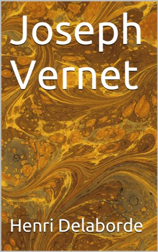 Joseph Vernet (essais t. 6) par Henri Delaborde
