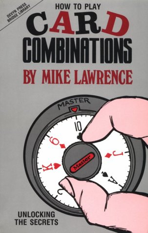 How to Play Card Combinations: Unlocking the Secrets (Devyn Press Bridge Library) por Mike Lawrence