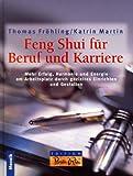Feng Shui für Beruf und Karriere - Thomas Fröhling, Katrin Martin
