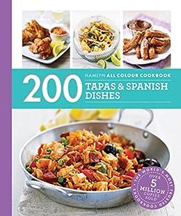 200 Tapas & Spanish Dishes: Hamlyn All Colour Cookbook (Hamlyn All Colour Cookery) by [Lewis, Emma]