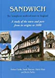 Sandwich - The Completest Medieval Town in England: A Study of the Town and Port from its Origins to 1600 by Helen Clark