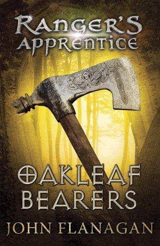 Ranger's Apprentice: Oakleaf Bearers by John Flanagan (2008-08-01)