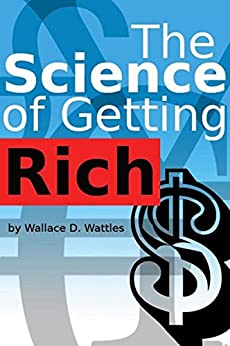 The Science of Getting Rich by Wallace Wattle by [Wattles, Wallace]