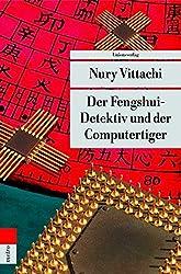 Der Fengshui-Detektiv und der Computertiger (Unionsverlag Taschenbücher)