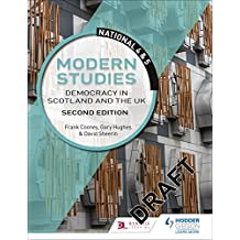 National 4 & 5 Modern Studies: Democracy in Scotland and the UK: Second Edition (English Edition)