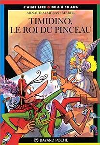 """Afficher """"Timidino, le roi du pinceau"""""""