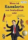 Wenn ich Kanzler von Deutschland wär ...: Die besten Antworten