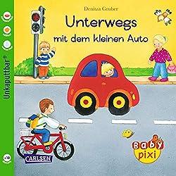 Baby Pixi 33: Unterwegs mit dem kleinen Auto