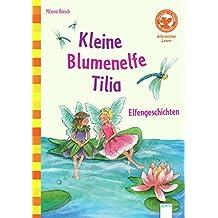 Kleine Blumenelfe Tilia. Elfengeschichten.: Allererstes Lesen