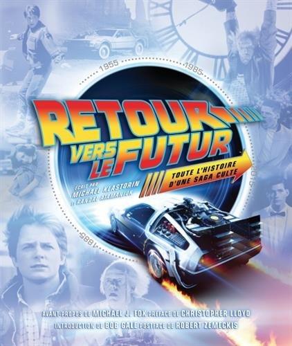Retour vers le futur : Toute l'histoire d'une saga culte por Michael Klastorin