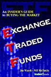 Exchange Traded Funds: An Insider's Guide to Buying the Market