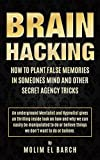 BRAIN HACKING: How to plant false memories in someones mind and other secret agency tricks