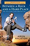 Image de Between a Rock and a Hard Place: The Basis of the Motion Picture 127 Hours (English Edition)