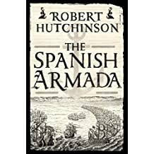 The Spanish Armada by Robert Hutchinson (2014-06-10)