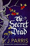 The Secret Dead by S. J. Parris front cover