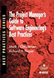 The Project Managers Guide to Software Engineering Best Practices: Using and Implementing the IEEE Software Standards (B