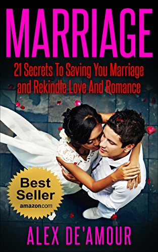 marriage-21-secrets-to-saving-your-marriage-rekindle-love-and-romance-help-with-intimacy-conflicts-r