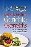 Die klassischen Gerichte Österreichs. Die besten Rezepte aus allen Bundesländern (HAYMON TASCHENBUCH, Band 48)
