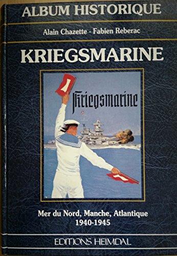 Kriegsmarine : Mer du Nord, Manche, Atlantique, 1940-1945