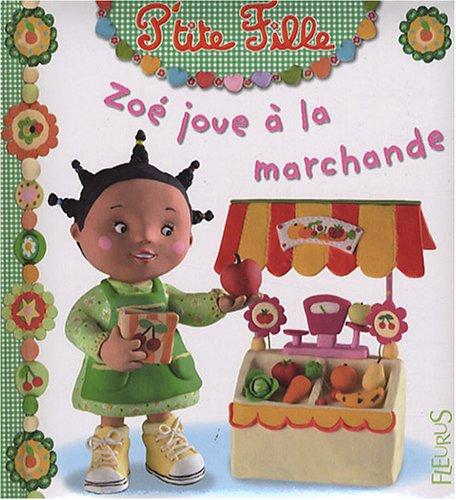 Zoé joue à la marchande