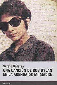 Una canción de Bob Dylan en la agenda de mi madre par  Sergio Galarza Puente