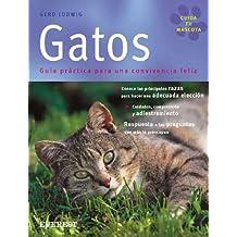 Gatos: Guía práctica para una convivencia feliz (Cuida tu mascota)