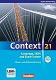 Context 21 - Baden-Württemberg: Language, Skills and Exam Trainer: Klausur- und Abiturvorbereitung. Workbook mit CD-Extra. CD-Extra mit Hörtexten und Vocab Sheets