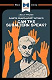 Can the Subaltern Speak? (The Macat Library)