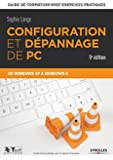 Configuration et dépannage de PC : Guide de formation avec exercices pratiques de Windows XP à Windows 8