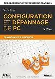 Configuration et dépannage de PC : Guide de formation avec exercices pratiques de Windows XP à Windows 8...