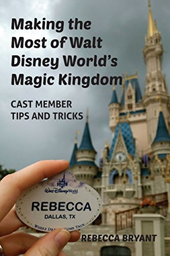 Making the Most of Walt Disney World's Magic Kingdom: Cast Member Tips and Tricks (English Edition)