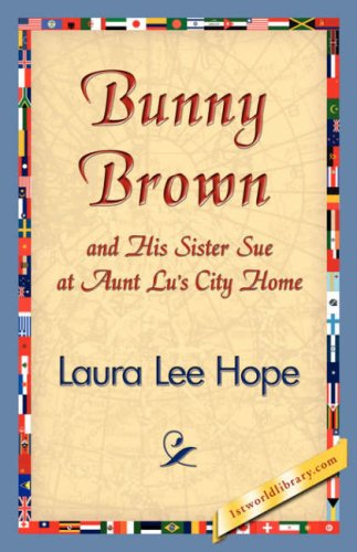 Bunny Brown and His Sister Sue at Aunt Lu's City Home (Bunny Brown and His Sister Sue (Paperback))
