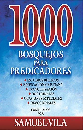 1000 bosquejos para predicadores por Samuel Vila