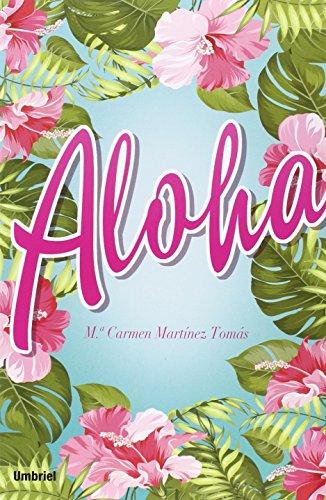 Aloha (Umbriel narrativa) por Mª CARMEN MARTÍNEZ TOMÁS