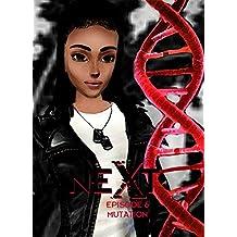 NeXt: Episode 6: Mutation