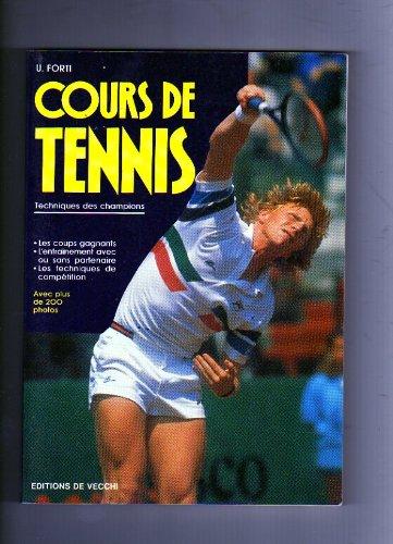 Cours de Tennis-Techniques des Champions par U. Forti